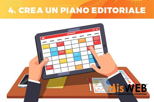Crea un piano editoriale per offrire contenuti di qualità